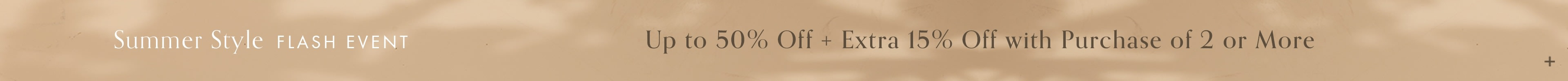 Summer Accessories Style Event - Up to 50% Off + Extra 15% Off with Purchase of 2 or More