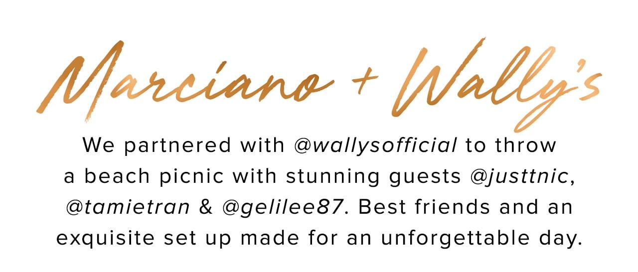 Marciano + Wally's