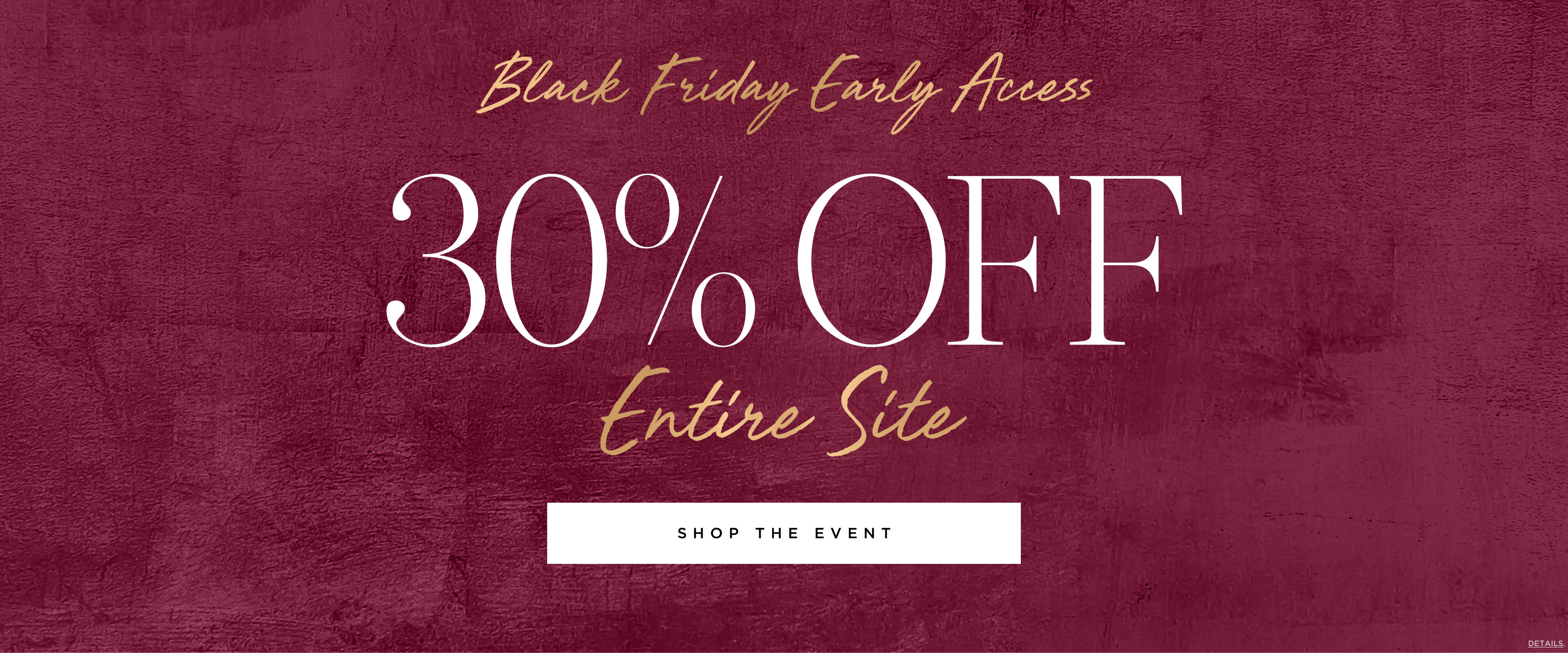 30% off entire site. Black Friday preview.